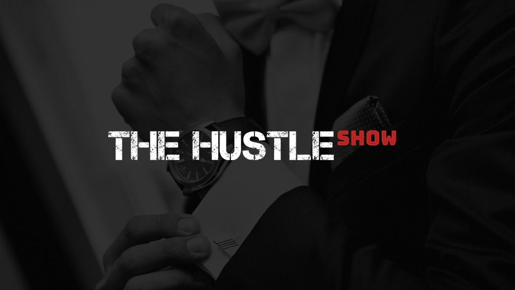 The Hustle Show: Entrepreneurs With No Filters