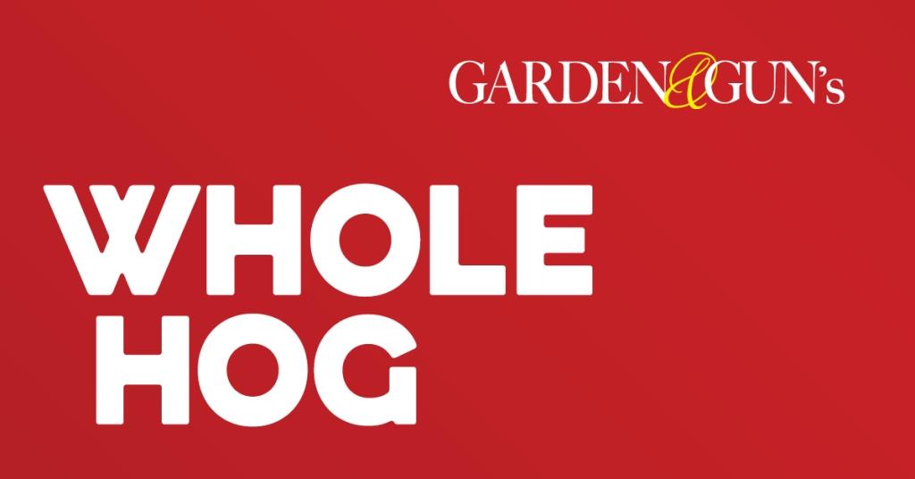Garden & Gun's Whole Hog