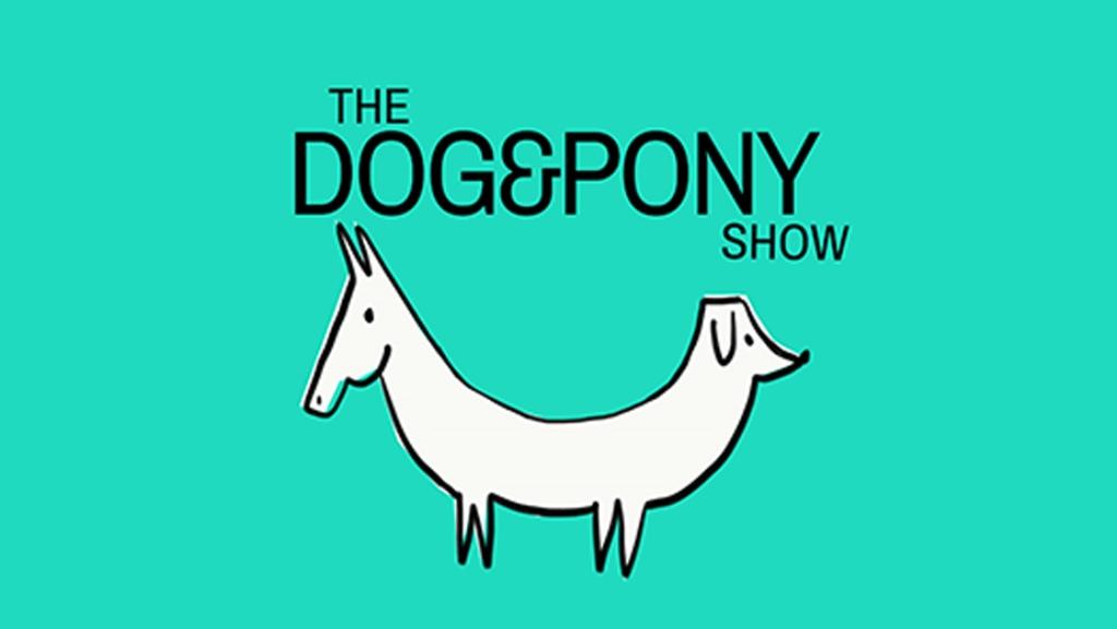 The Dog & Pony Show