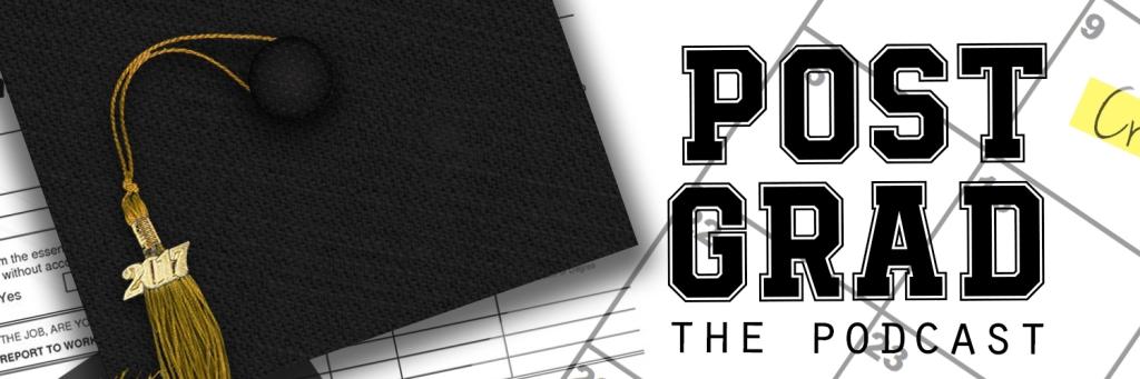 Post Grad the Podcast