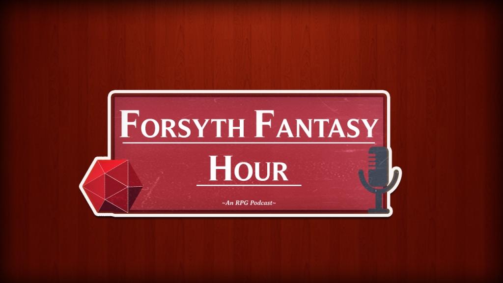Forsyth Fantasy Hour