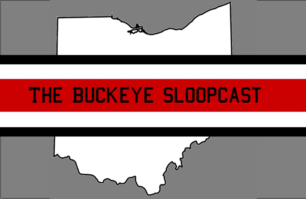 The Buckeye SloopCast - An Ohio State Buckeye Podcast