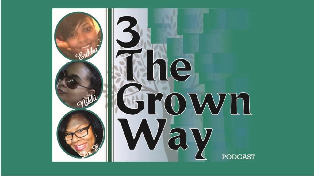 3 The Grown Way