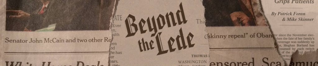 Beyond The Lede