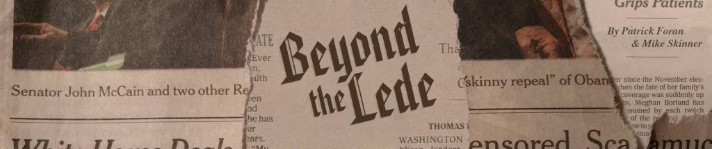 Beyond The Lede