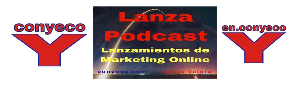 LanzaPodcast - Lanzamientos de Marketing Online