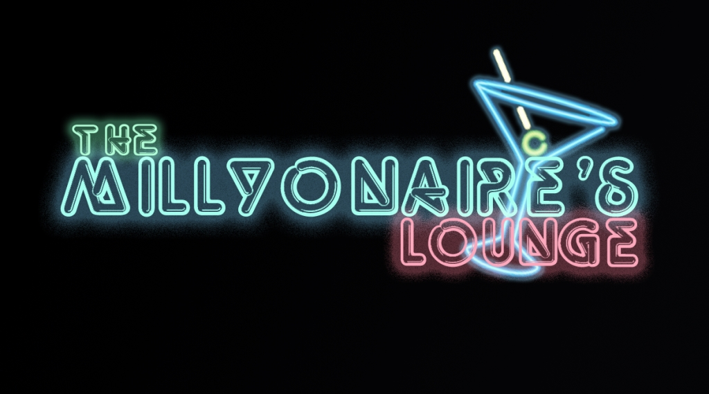 The Millyonaire's Lounge