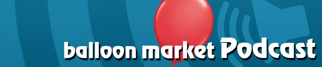 Balloon Market Podcast