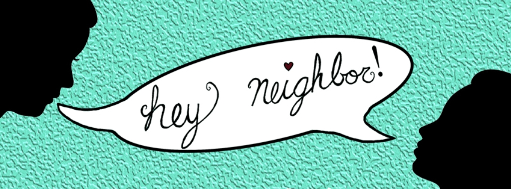 Hey Neighbor!