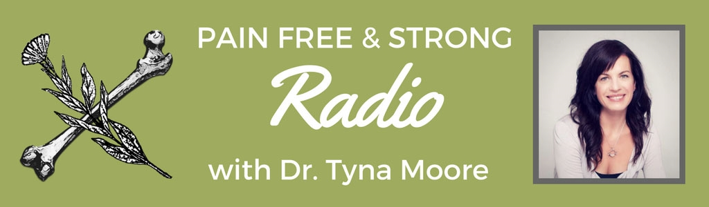 Pain-Free & Strong Radio with Dr. Tyna Moore
