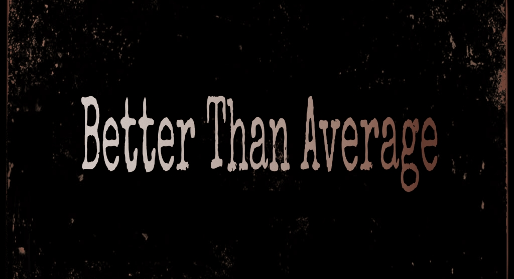 Better Than Average