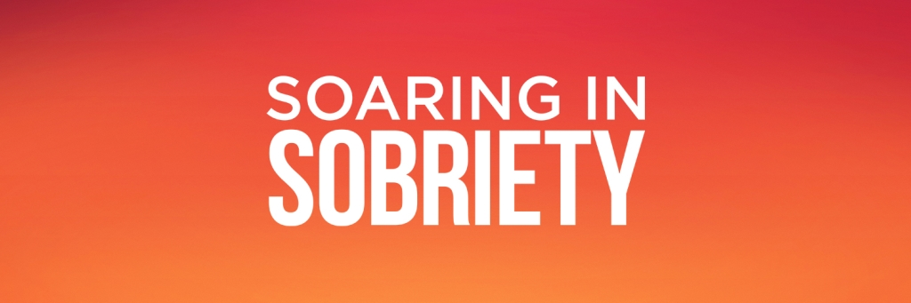 Soaring In Sobriety