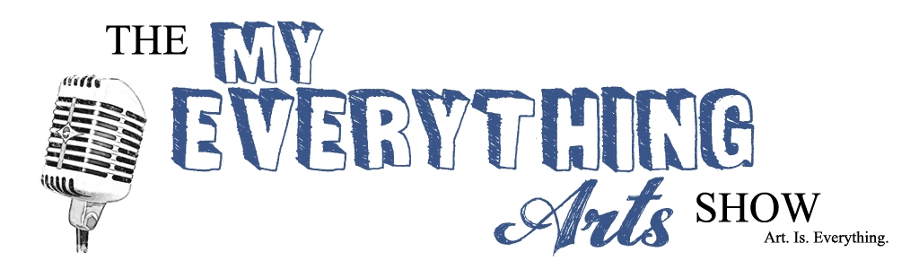 The My Everything Arts Show
