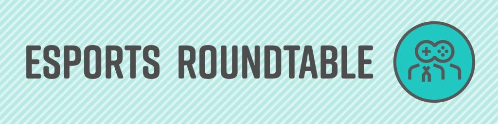 Esports Roundtable Podcast