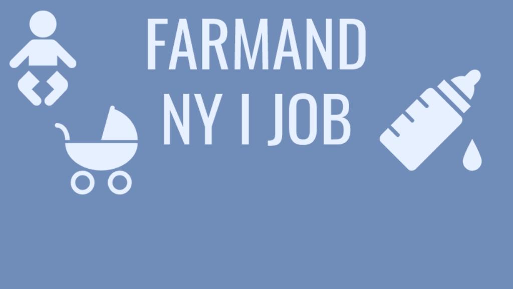 Farmand - Ny i job