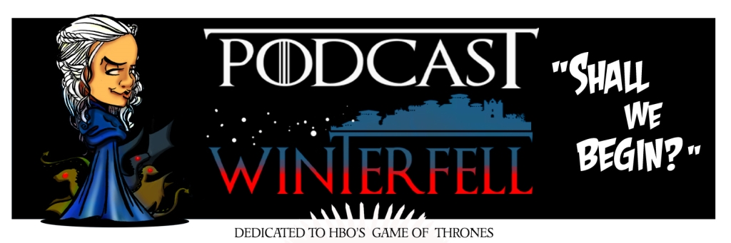 Game of Thrones: Podcast Winterfell