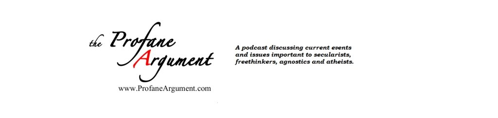 Profane Argument, an atheist podcast