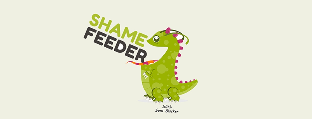 Shame Feeder with Sam Blacker