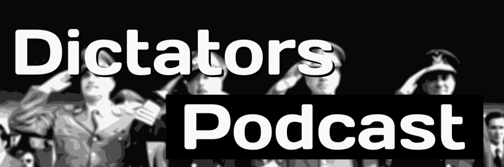 Dictators Podcast