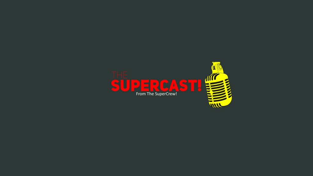 The SuperCast!
