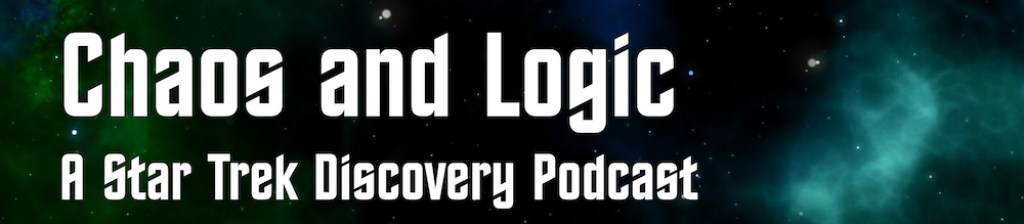 Chaos and Logic: A Star Trek Discovery Podcast