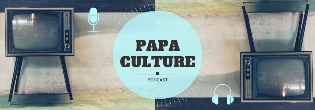 Papa Culture Podcast