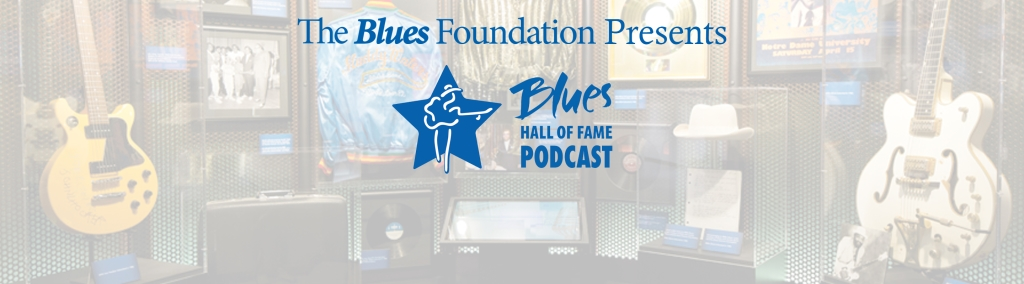 Blues Hall Of Fame Podcast