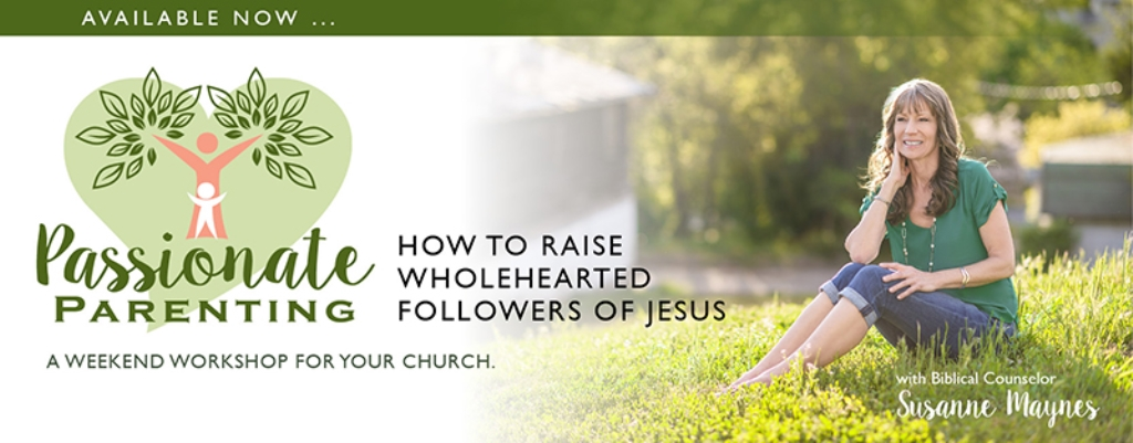 Passionate Parenting: How to Raise Wholehearted Followers of Jesus