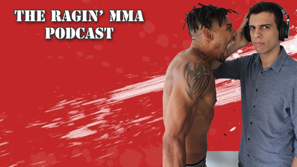 The Ragin' MMA Podcast