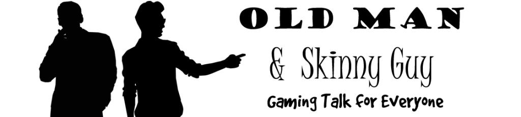 Old Man & Skinny Guy