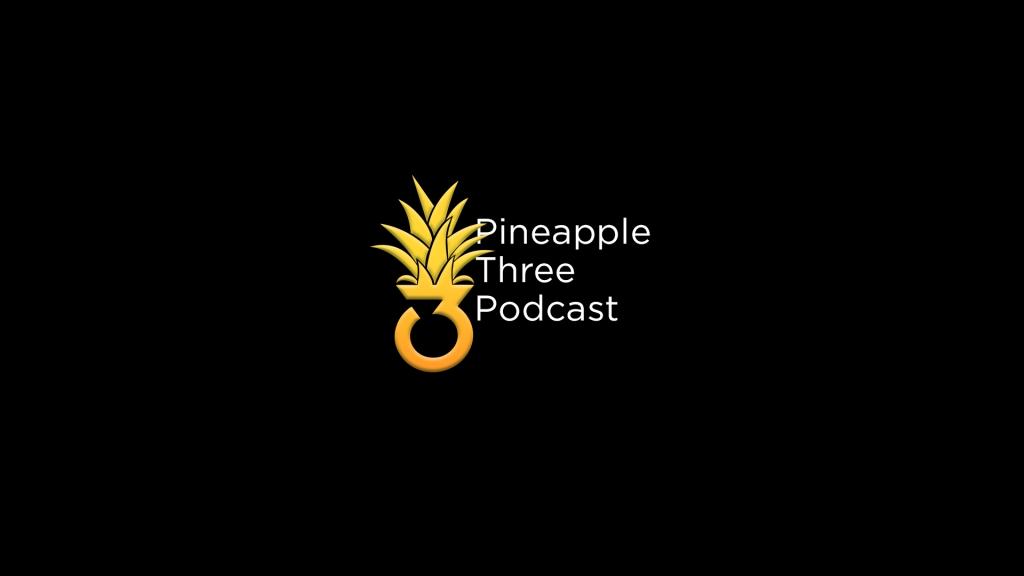 Pineapple Three Podcast