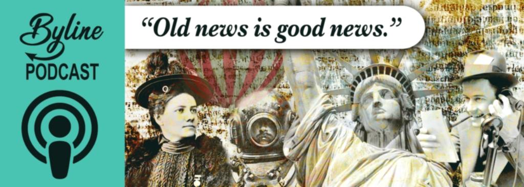 Byline: Old News Is Good News