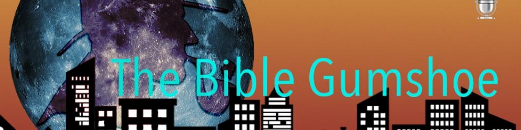 The Bible Gumshoe