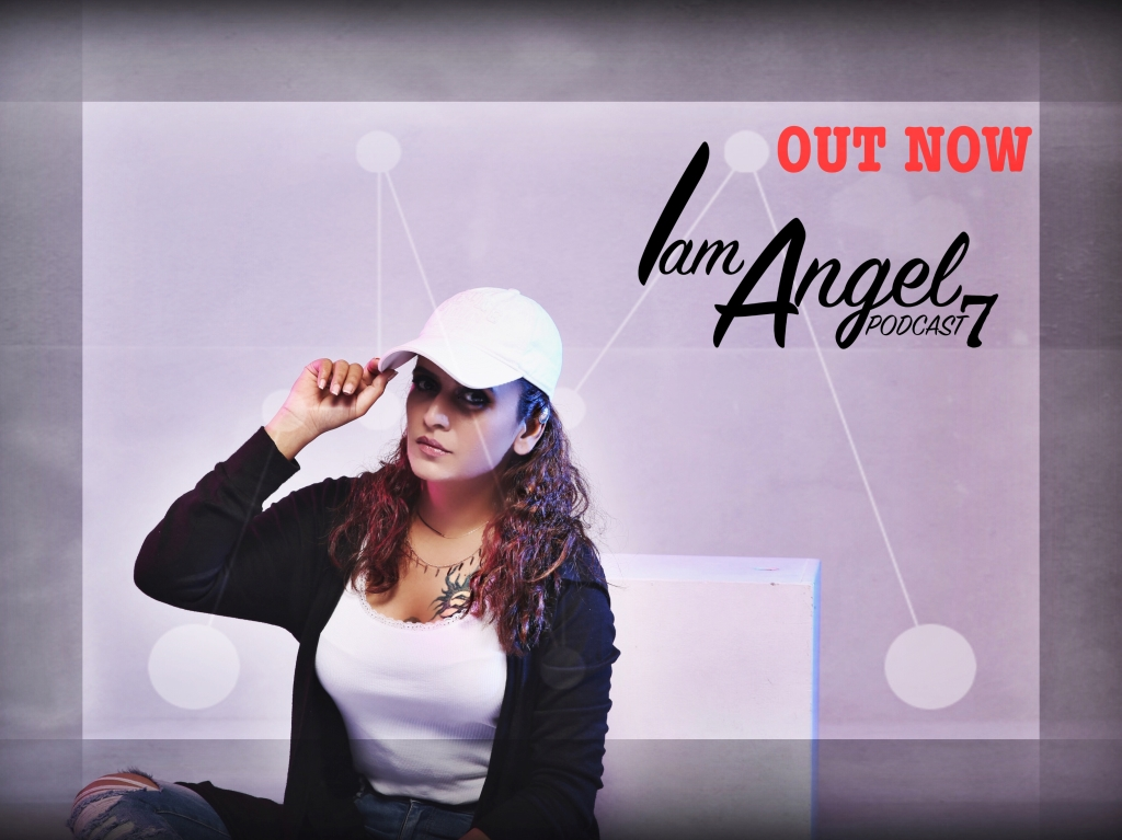 I Am Angel Podcast 7