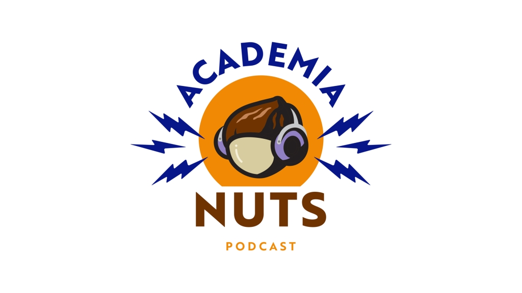 Academia Nuts Podcast