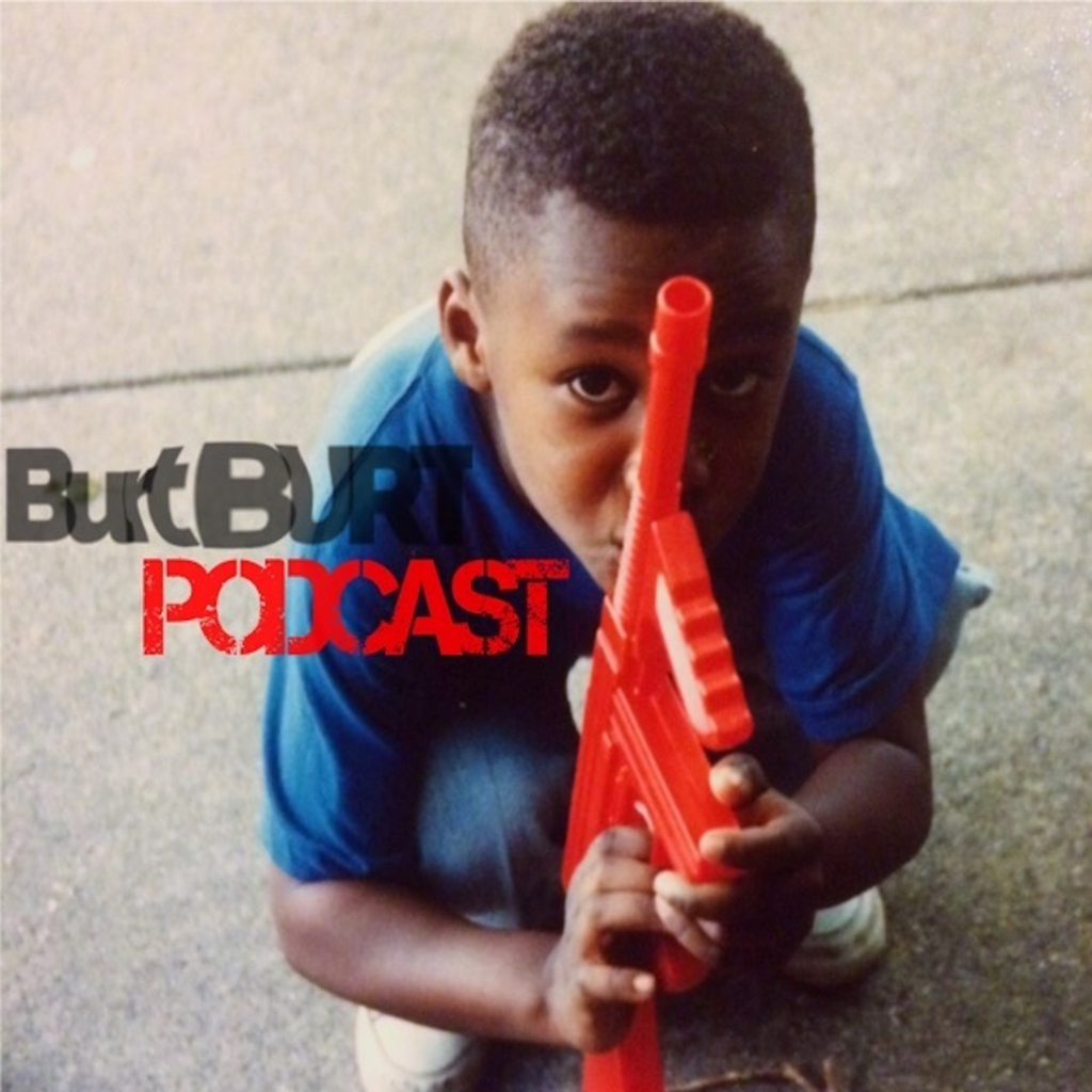 Burt Burt Podcast