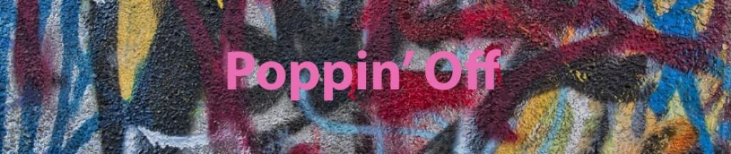 Poppin' Off