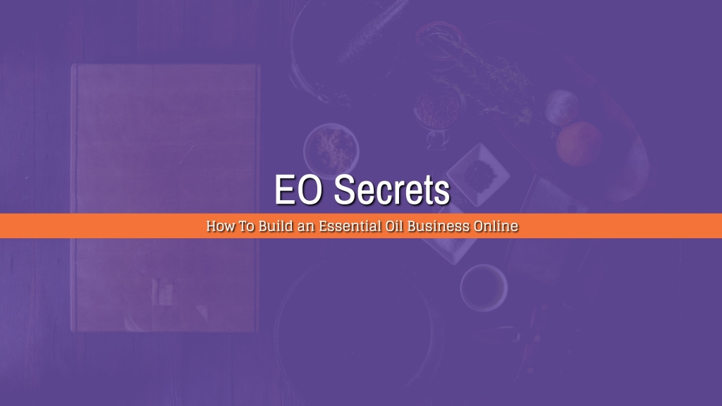 Building A Business Online with EO Secrets |Affiliates |MLM |doTERRA
