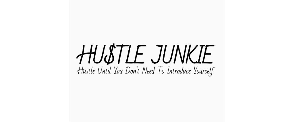 Life Of A Hustle Junkie