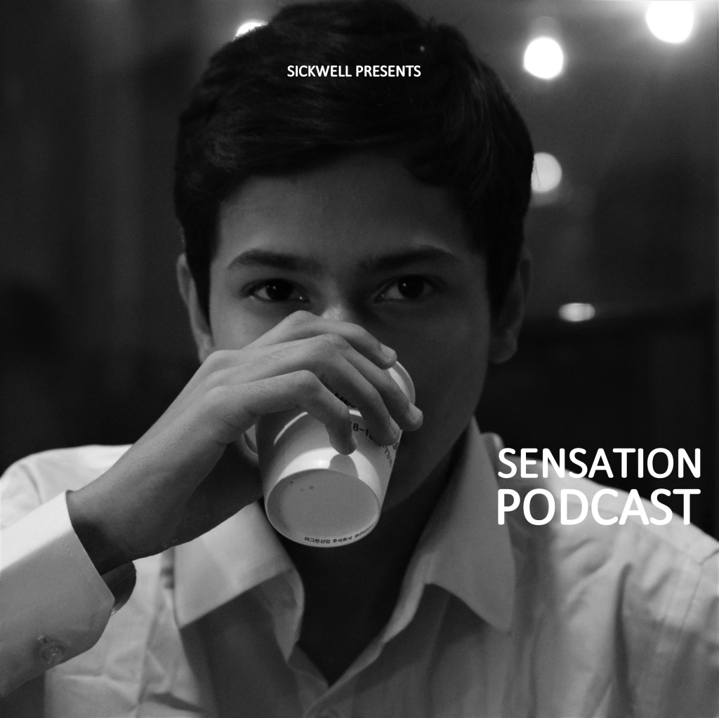 Sickwell presents Sensation Podcast