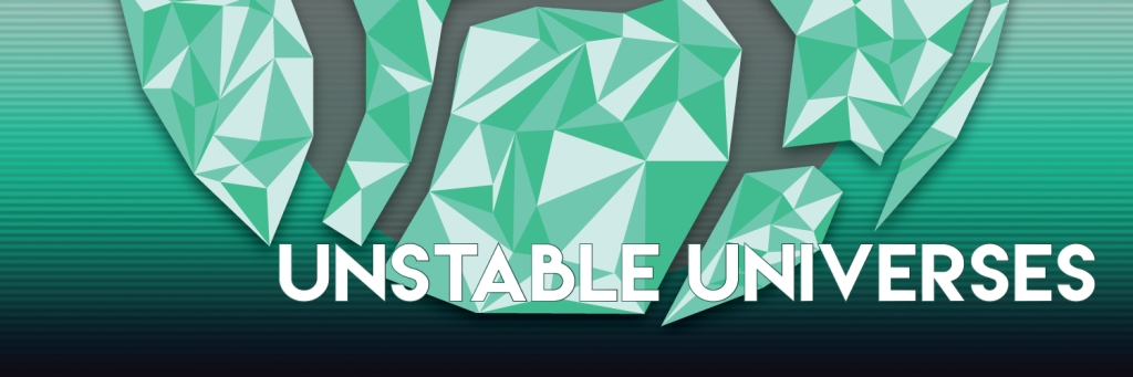 Unstable Universes | Listen to Podcasts On Demand Free | TuneIn