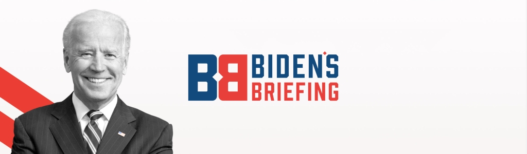 Biden's Briefing