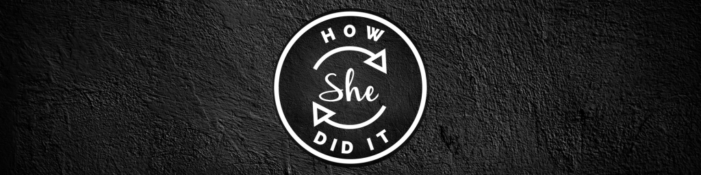 How She Did It