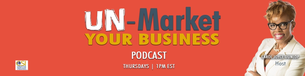 UN-Market Your Business, The Podcast