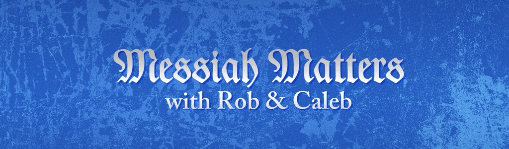 Messiah Matters