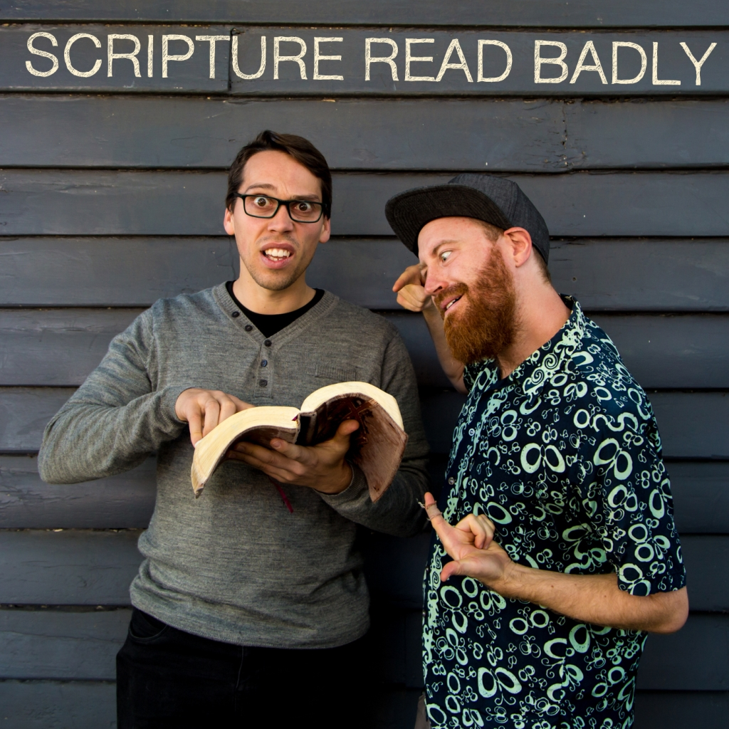 Scripture Read Badly