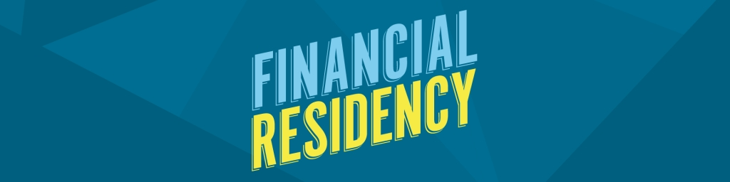 Financial Residency | The money lessons you never received in medical school
