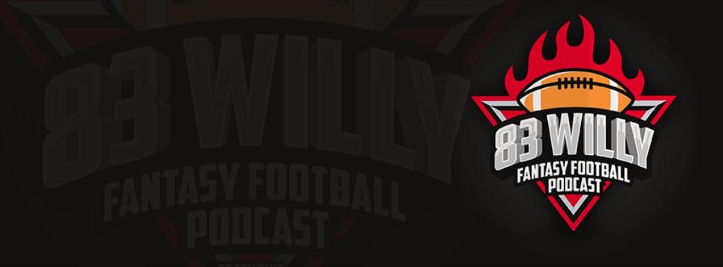 83 Willy Fantasy Football Podcast