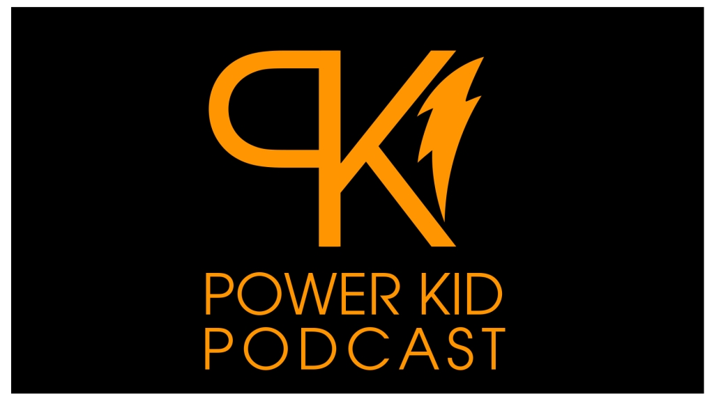 Power Kid Podcast