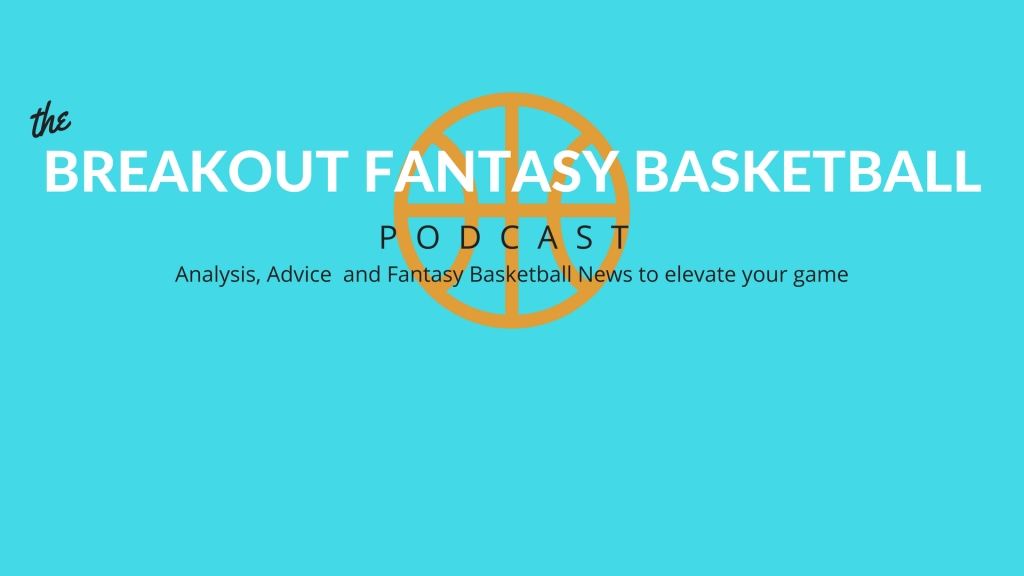 Breakout Fantasy Basketball Podcast